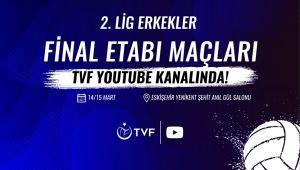 2. Lig Erkekler Final Etabı Maçları, TVF YouTube Kanalı'nda