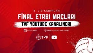 2. Lig Kadınlar Final Etabı, TVF YouTube Kanalı'nda