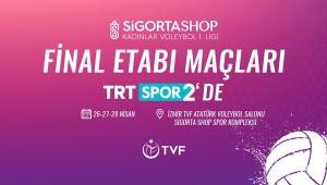 Kadınlar 1. Ligi Final Etabı'nın Heyecanı TRT SPOR 2'de